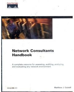 Cisco Network Consultants Handbook